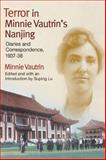 Terror in Minnie Vautrin's Nanjing : Diaries and Correspondence, 1937-38, Vautrin, Minnie, 0252033329