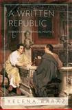 Written Republic : Cicero's Philosophical Politics, Baraz, Yelena, 0691153329