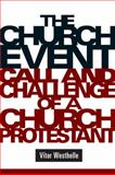 The Church Event : Call and Challenge of a Church Protestant, Westhelle, Vitor, 0800663322