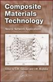 Composite Materials Technology : Neural Network Applications, , 1420093320