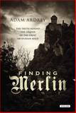 Finding Merlin, Adam Ardrey, 1468303325