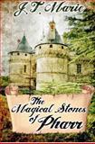 The Magical Stones of Pharr, J. Marie, 1479363324