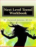 Next Level Teens! Workbook, D. Darwood-Antoine, 1499783329