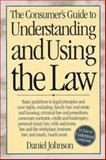 The Consumer's Guide to Understanding and Using the Law, Johnson, Daniel L., 1558703322