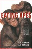 Eating Apes, Dale Peterson, 0520243323