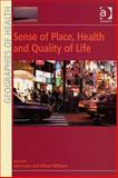 Sense of Place, Health and Quality of Life, Eyles, John and Williams, Allison, 0754673324
