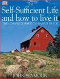 Self Sufficient Life and How to Live It, John Seymour, 0789493322