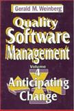 Quality Software Management : Anticipating Change, Weinberg, Gerald M., 0932633323