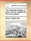 The Desertedvillage, a Poem by Dr Goldsmith The, Oliver Goldsmith, 1140983326