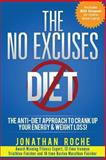 The No Excuses Diet, Jonathan Roche, 1482603322