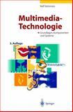 Multimedia-Technologie - Grundlagen, Komponenten und Systeme, Steinmetz, Ralf, 3540673326