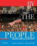By the People : Debating American Government, Brief Edition, Morone, James A. and Kersh, Rogan, 019538332X