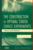 The Construction of Optimal Stated Choice Experiments 9780470053324