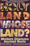 Holy Land, Whose Land?, Dorothy W. Drummond, 0974823325