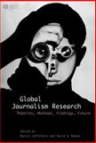 Global Journalism Research : Theories, Methods, Findings, Future, , 1405153326