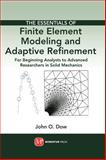 The Essentials of Finite Element Modeling and Adaptive Refinement, Dow, 1606503324