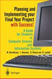 Planning and Implementing Your Final Year Project - With Success! : A Guide for Students in Computer Science and Information Systems, Berndtsson, Mikael and Hansson, Jorgen, 1852333324