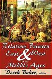 Relations Between East and West in the Middle Ages, , 0202363325
