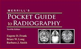Merrill's Pocket Guide to Radiography, Frank, Eugene D. and Smith, Barbara J., 0323073328