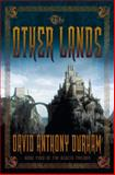 The Other Lands, David Anthony Durham, 0385523327
