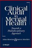 Clinical Audit in Mental Health : Toward a Multidisciplinary Approach, Riordan, John and Mockler, Darren, 0471963321