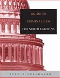 Guide to Criminal Law for North Carolina, Bjerregaard, Beth, 0534633323