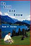 Be Still and Know, Ram Varma, 0595193323