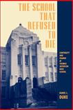 The School That Refused to Die : Continuity and Change at Thomas Jefferson High School, Duke, Daniel L., 0791423328