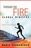 Through the Fire Global Ministry, Marie Youngblood, 1462713327