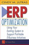 ERP Optimization : Using Your Existing System to Support Profitable E-Business Initiatives, Jutras, Cindy, 1574443321