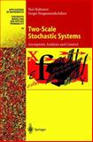 Two-Scale Stochastic Systems : Asymptotic Analysis and Control, Kabanov, Yuri and Pergamenshchikov, Sergei, 3540653325
