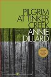Pilgrim at Tinker Creek, Annie Dillard, 0061233323