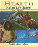 Health Making Life Choices, Webb, Frances Sizer and Whitney, Eleanor Noss, 0314223320