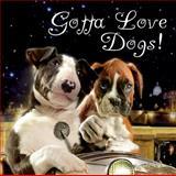 Gotta Love Dogs, Deb Eldredge, Kate Eldredge, 0764163329