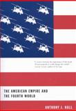 The American Empire and the Fourth World, Hall, Anthony J. and Hall, Tony, 0773523324