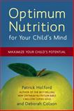 Optimum Nutrition for Your Child's Mind, Patrick Holford and Deborah Colson, 1587613328
