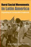 Rural Social Movements in Latin America : Organizing for Sustainable Livelihoods, , 0813033322