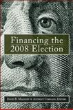 Financing the 2008 Election : Assessing Reform, , 0815703325