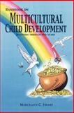 Handbook on Multicultural Child Development, Marcelett C. Henry, 1425923321