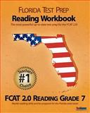 FLORIDA TEST PREP Reading Workbook FCAT 2. 0 Reading Grade 7, Test Master Press Florida Staff, 1463613326