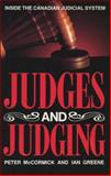 Judges and Judging : Inside the Canadian Judicial System, Greene, Ian and McCormick, Peter, 1550283324