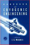 Handbook of Cryogenic Engineering, Weisend, J. G., 1560323329