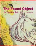 The Found Object in Textile Art, Cas Holmes, 1596683325