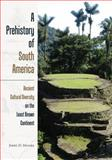 A Prehistory of South America : Ancient Cultural Diversity on the Least Known Continent, Moore, Jerry D., 160732332X