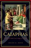Caiaphas, Helen K. Bond, 066422332X