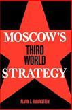 Moscow's Third World Strategy, Rubinstein, Alvin Z., 0691023328