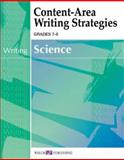 Content-Area Writing Strategies : Science, Walch Publishing Staff, 0825143322