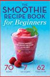 The Smoothie Recipe Book for Beginners, Mendocino Press, 1623153328