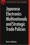 Japanese Electronics Multinationals and Strategic Trade Policies, Belderbos, Rene A., 0198233329