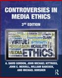 Controversies in Media Ethics, A. David Gordon and Michael Dorsher, 041596332X